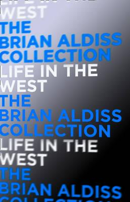 Life in the West - Aldiss, Brian