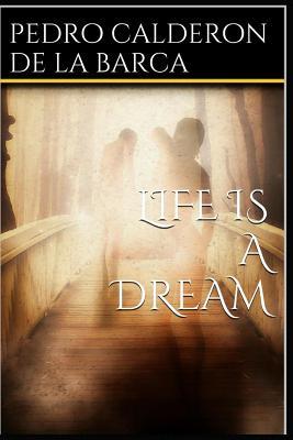 Life Is a Dream - Barca, Pedro Calderon de La
