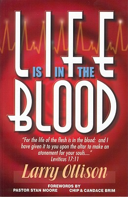 Life Is in the Blood - Ollison, Larry, Dr.