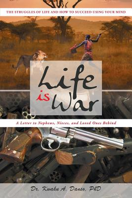 Life Is War - Danso, Kwaku a