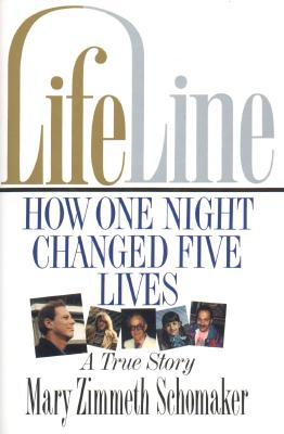 Life line : how one night changed five lives : a true story - Schomaker, Mary Zimmeth