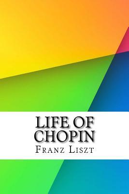 Life of Chopin - Liszt, Franz