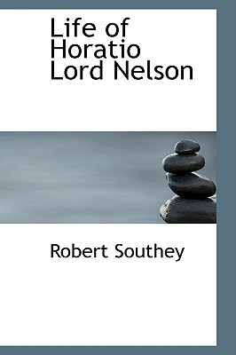 Life of Horatio Lord Nelson - Southey, Robert