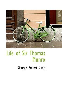 Life of Sir Thomas Munro - Gleig, George Robert