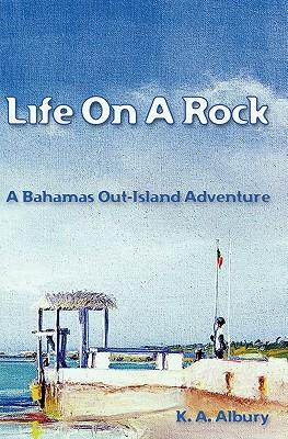 Life on a Rock - Albury, K A