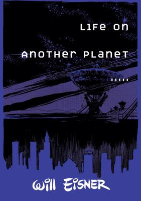 Life on Another Planet - Eisner, Will