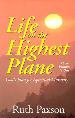 Life on the Highest Plane - Paxson, Ruth