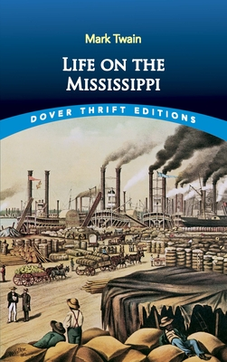 Life on the Mississippi - Twain, Mark, and Dover Thrift Editions