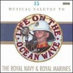 Life on the Ocean Wave: 15 Musical Salutes to the Royal Navy & Royal Marines