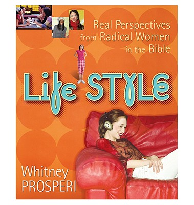 Life Style: Real Perspectives from Radical Women in the Bible - Prosperi, Whitney