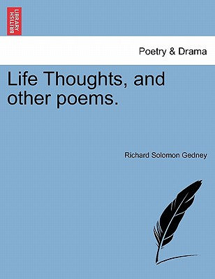 Life Thoughts, and Other Poems. - Gedney, Richard Solomon