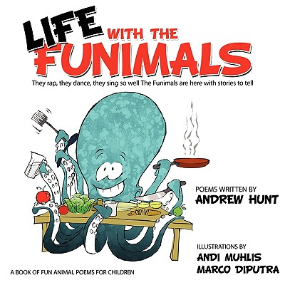 Life with the Funimals - Hunt, Andrew