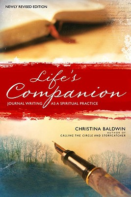 Life's Companion: Journal Writing as a Spiritual Practice - Baldwin, Christina