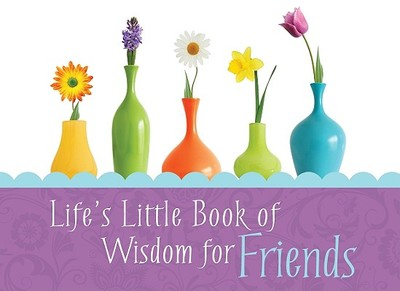 Life's Little Book of Wisdom for Friends - Barbour Publishing (Creator)