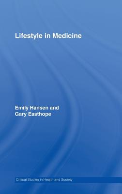 Lifestyle in Medicine - Hansen, Emily, and Easthope, Gary