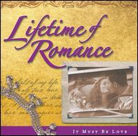 Lifetime of Romance: It Must Be Love - Various Artists