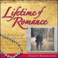 Lifetime Of Romance: Secret Rendezvous - Various Artists