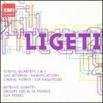 Ligeti: String Quartets Nos. 1 & 2; Lux Aeterna; Ramifications