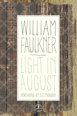 Light in August - Faulkner, William, and Morgan, C E (Foreword by)