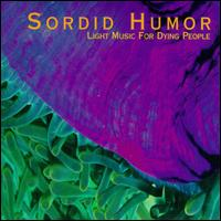 Light Music for Dying People - Sordid Humor