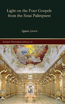 Light on the Four Gospels from the Sinai Palimpsest - Lewis, Agnes Smith