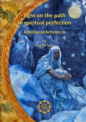 Light on the Path to Spiritual Perfection - Additional Articles VI - Del Sole, Ray
