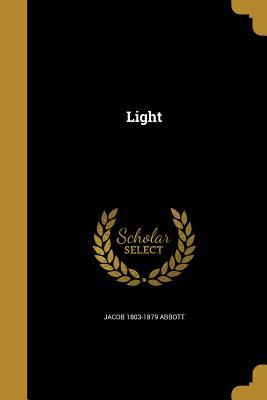 Light - Abbott, Jacob 1803-1879