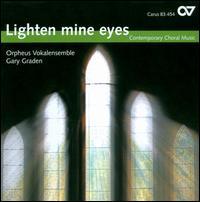 Lighten Mine Eyes - Orpheus Vokalensemble; Gary Graden (conductor)