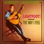 Lightfoot!/The Way I Feel - Gordon Lightfoot