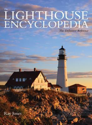 Lighthouse Encyclopedia: The Definitive Reference - Jones, Ray