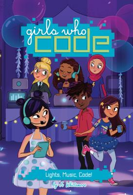 Lights, Music, Code! #3 - Whittemore, Jo, and Saujani, Reshma (Foreword by)