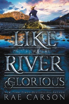 Like a River Glorious - Carson, Rae
