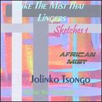 Like the Mist That Lingers: Sketches, Vol. 1 - African Mist