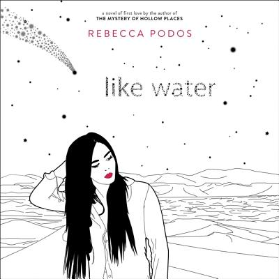 Like Water - Podos, Rebecca, and Garcia, Kyla (Read by)
