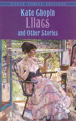 Lilacs and Other Stories - Chopin, Kate