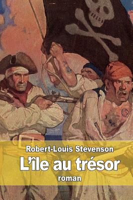 L'Ile Au Tresor - Stevenson, Robert-Louis, and Laurie, Andre (Translated by)
