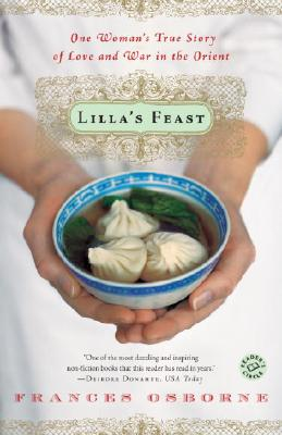 Lilla's Feast: One Woman's True Story of Love and War in the Orient - Osborne, Frances