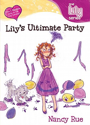 Lily's Ultimate Party - Rue, Nancy N, and Buchan, Molly, and Neal, Connie, Ms.