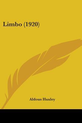 Limbo (1920) - Huxley, Aldous