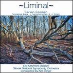 Liminal: Carson Cooman - Shoreline Rune, Symphony No. 4, Prism