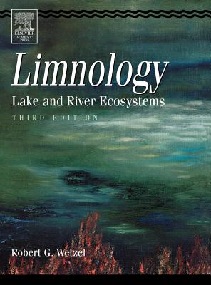 Limnology: Lake and River Ecosystems - Wetzel, Robert G