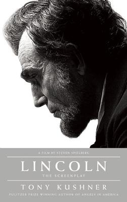 Lincoln: The Screenplay - Kushner, Tony, Professor