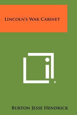 Lincoln's War Cabinet - Hendrick, Burton Jesse