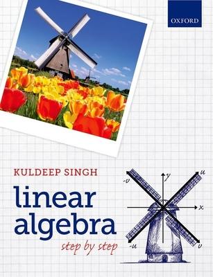 Linear Algebra: Step by Step - Singh, Kuldeep