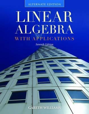 Linear Algebra with Applications, Alternate Edition - Williams, Gareth