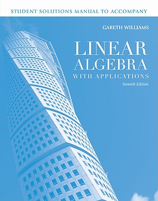 Linear Algebra with Applications: Student Solutions Manual - Williams
