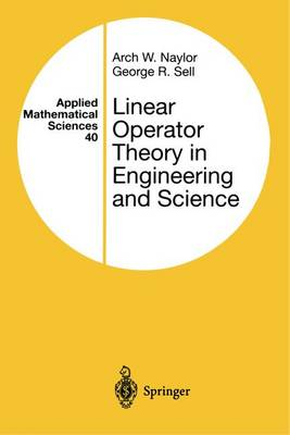 Linear Operator Theory in Engineering and Science - Sell, George R, and Naylor, Arch W