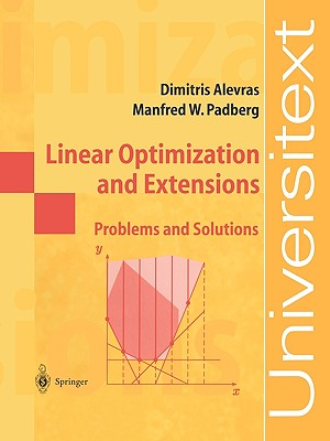 Linear Optimization and Extensions: Problems and Solutions - Alevras, Dimitris, and Padberg, Manfred W