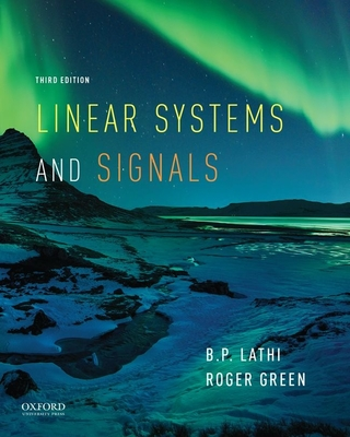 Linear Systems and Signals - Lathi, B P, and Green, Roger