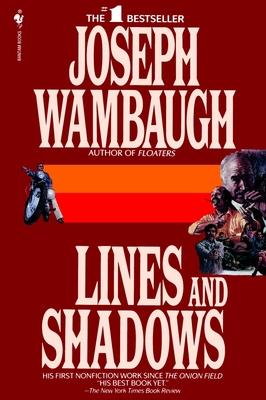 Lines and Shadows - Wambaugh, Joseph